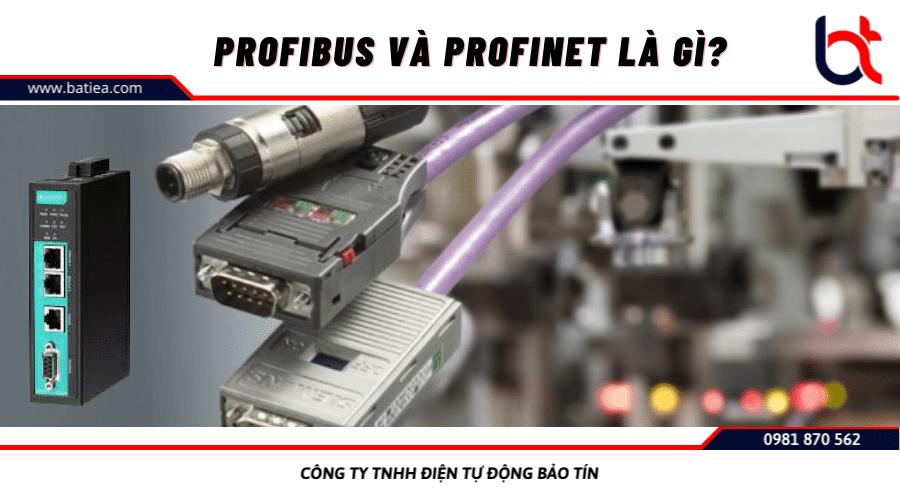 PROFIBUS và PROFINET là gì?