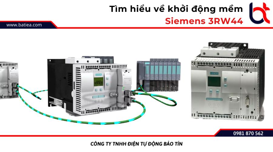 Tìm hiểu về khởi động mềm Siemens 3RW44